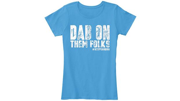 dab on them shirt